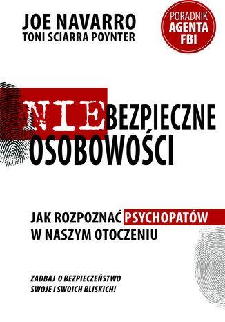 Okładka książki Niebezpieczne osobowości. Jak rozpoznać psychopatów w naszym otoczeniu
