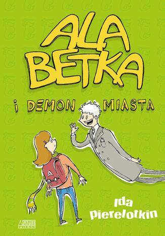 Okładka książki/ebooka Ala Betka i demon miasta
