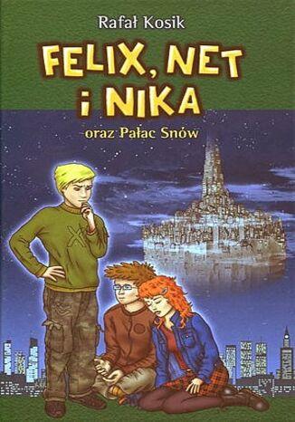 Okładka książki/ebooka Felix, Net i Nika oraz Pałac Snów