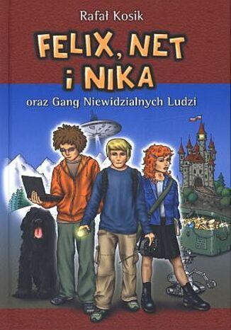 Okładka książki Felix, Net i Nika oraz Gang Niewidzialnych Ludzi