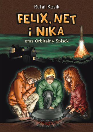Okładka książki/ebooka Felix, Net i Nika. Felix, Net i Nika oraz Orbitalny Spisek