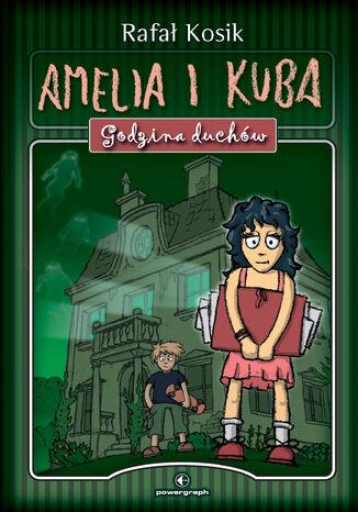 Okładka książki Amelia i Kuba. Godzina duchów