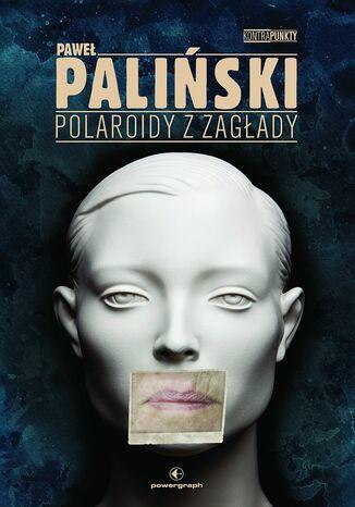 Okładka książki/ebooka Polaroidy z zagłady