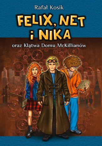 Okładka książki/ebooka Felix, Net i Nika oraz Klątwa Domu McKillianów