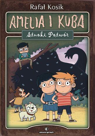 Okładka książki Amelia i Kuba. Stuoki Potwór