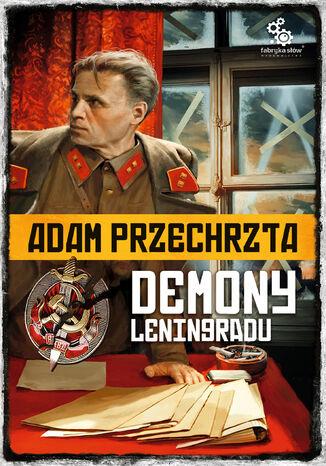 Okładka książki Cykl wojenny Adama Przechrzty (#1). Demony Leningradu
