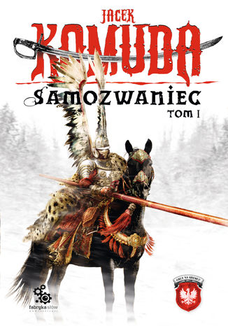 Okładka książki Orły na Kremlu. (tom 1). Samozwaniec, tom 1
