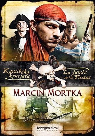 Okładka książki Karaibska krucjata. La Tumba de los Piratas