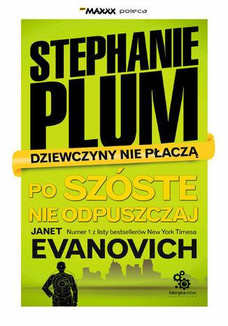 Okładka książki Stephanie Plum (#6). Po szóste nie odpuszczaj