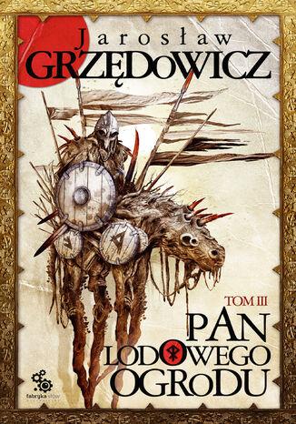 Okładka książki/ebooka Pan Lodowego Ogrodu (Tom 3). Pan Lodowego Ogrodu. Tom 3