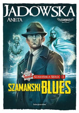 Okładka książki/ebooka Szamańska Seria (Tom 1). Szamański blues. Tom pierwszy przygód Witkaca