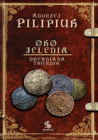 Okładka książki Oko Jelenia. Drewniana Twierdza