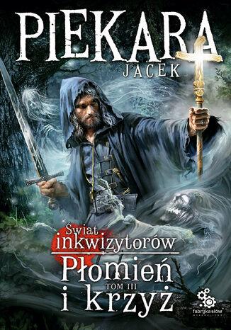 Okładka książki/ebooka Płomień i krzyż  Tom 3