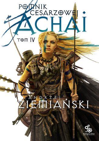 Okładka książki Pomnik Cesarzowej Achai. Tom 4