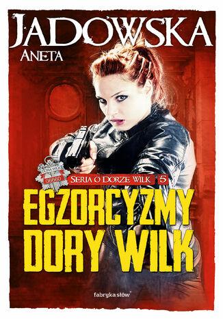 Okładka książki/ebooka Egzorcyzmy Dory Wilk