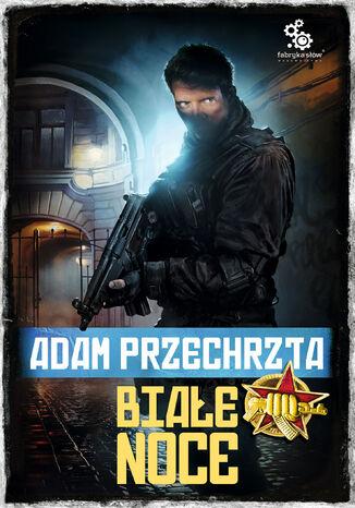 Okładka książki Depozytariusz Chorągwi Archanioła. (#2). Białe noce