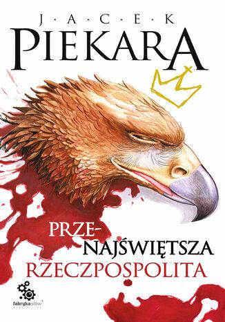 Okładka książki/ebooka Przenajświętsza Rzeczpospolita