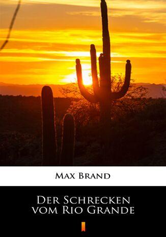 Okładka książki Der Schrecken vom Rio Grande
