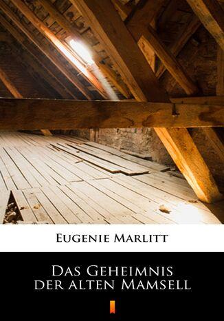 Okładka książki/ebooka Das Geheimnis der alten Mamsell