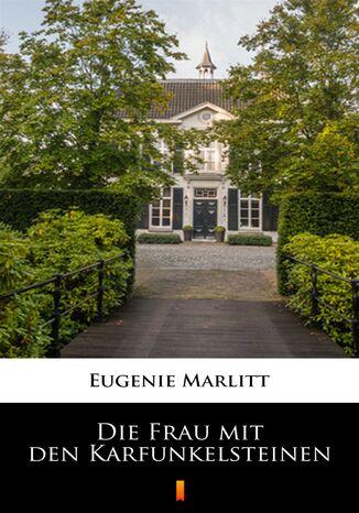 Okładka książki Die Frau mit den Karfunkelsteinen