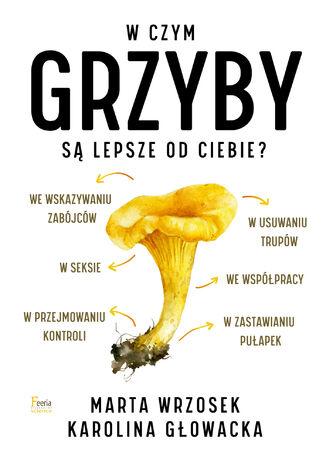 Okładka książki W czym grzyby są lepsze od ciebie?