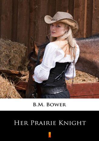 Okładka książki/ebooka Her Prairie Knight