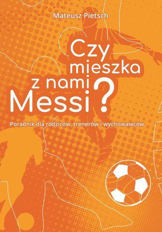 Okładka książki Czymieszka znami Messi?