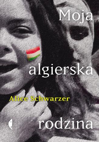 Okładka książki Moja algierska rodzina