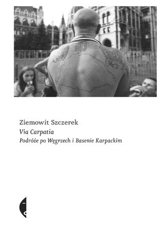 Okładka książki/ebooka Via Carpatia. Podróże po Węgrzech i Basenie Karpackim