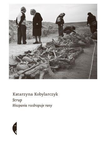Okładka książki Strup. Hiszpania rozdrapuje rany