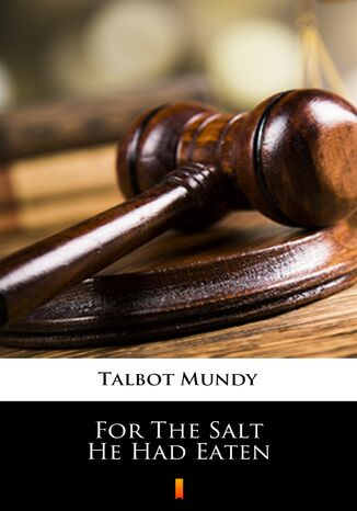 Ebook For The Salt He Had Eaten