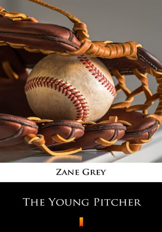 Okładka książki/ebooka The Young Pitcher