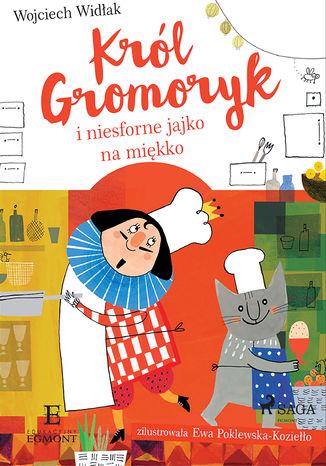 Okładka książki/ebooka Król Gromoryk i jajko na miękko