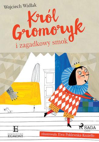 Okładka książki Król Gromoryk i zagadkowy smok