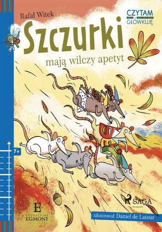 Okładka książki/ebooka Szczurki mają wilczy apetyt