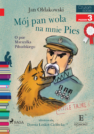 Okładka książki Mój Pan woła na mnie Pies - O psie Marszałka Piłsudskiego