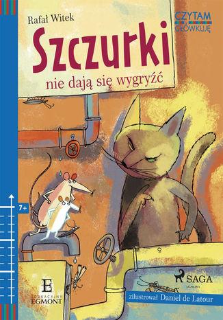 Okładka książki Szczurki nie dają się wygryźć