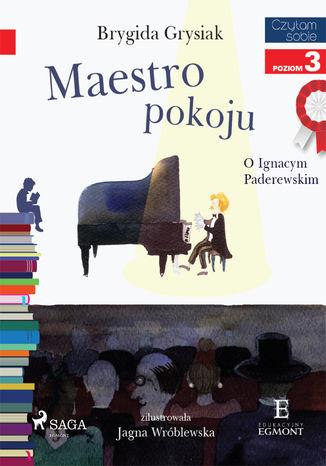 Okładka książki Maestro pokoju - O Ignacym Paderewskim