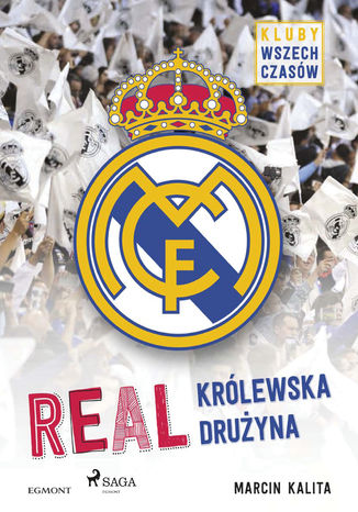 Okładka książki/ebooka Real - Królewska drużyna