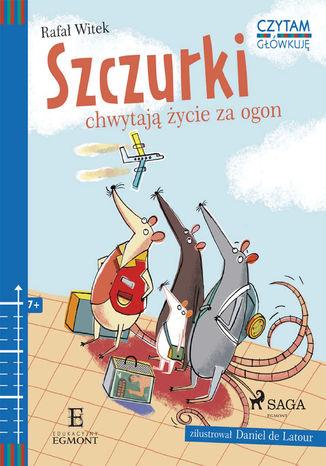 Okładka książki/ebooka Szczurki chwytają życie za ogon