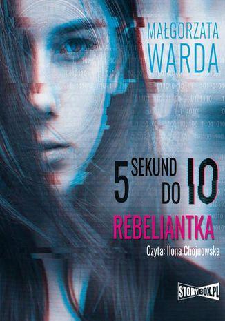 Okładka książki 5 sekund do Io. Rebeliantka