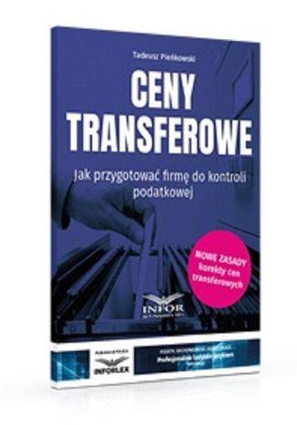 Okładka książki/ebooka Ceny transferowe.Jak przygotować firmę do kontroli podatkowej wyd.3