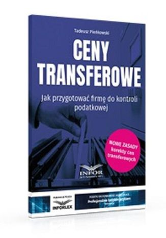 Okładka książki Ceny transferowe.Jak przygotować firmę do kontroli podatkowej wyd.3