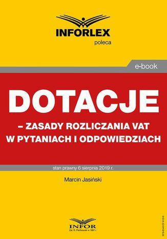 Okładka książki Dotacje  zasady rozliczania VAT w pytaniach i odpowiedziach