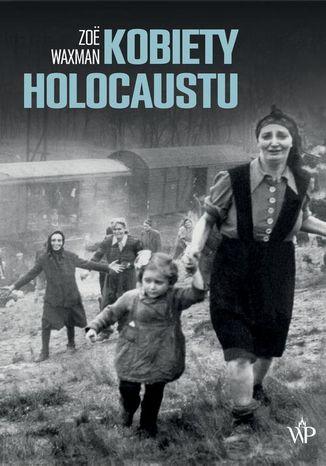 Okładka książki Kobiety Holocaustu