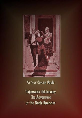 Ebook Tajemnica oblubienicy. The Adventure of the Noble Bachelor