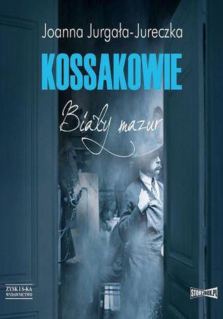 Okładka książki Kossakowie. Biały mazur