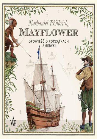 Okładka książki/ebooka Mayflower. Opowiesc o poczatkach Ameryki