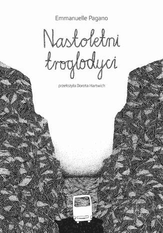 Okładka książki Nastoletni troglodyci