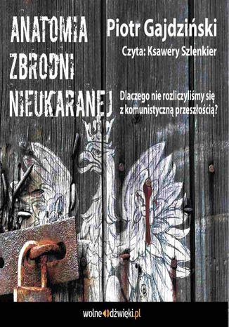 Okładka książki Anatomia Zbrodni Nieukaranej